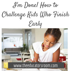 I'm Done! How to Challenge Kids Who