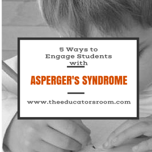 5 Ways to Engage Students With Asperger's Syndrome