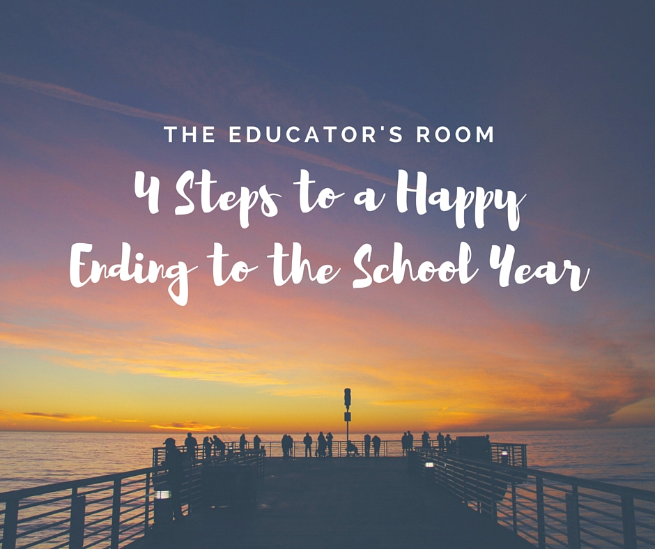 4 Steps to a Happy Ending to the School Year