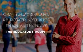 Can Teachers Give Up Power and Keep Their Authority-
