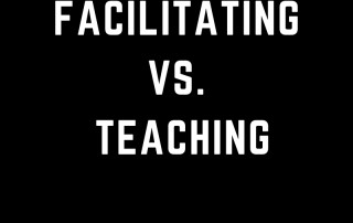 Facilitating vs. Teaching