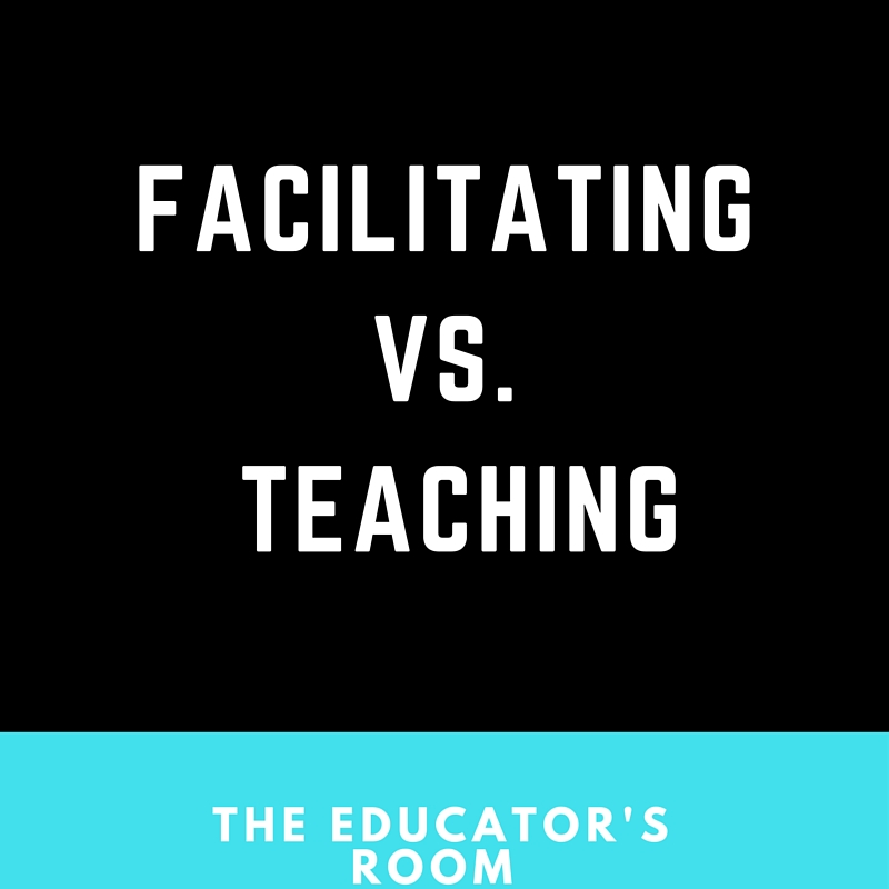 Facilitating vs. Teaching