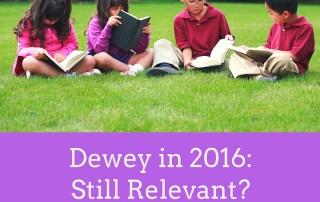 Dewey in 2016- Still Relevant- (2)