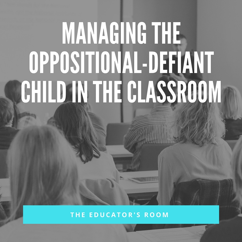 Managing The Oppositional Defiant Child In The Classroom