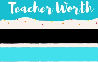 Know Your Teacher Worth
