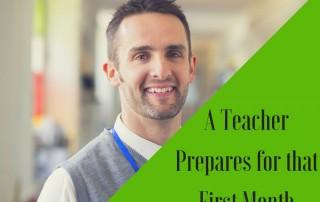 A Teacher Prepares for that First Month