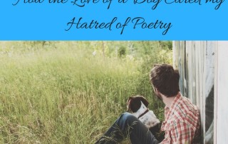 How the Love of a Dog Cured my Hatred of Poetry