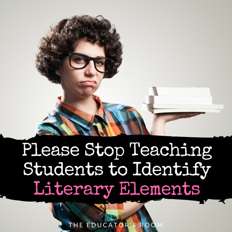 Please Stop Teaching Students to Identify Literary Elements