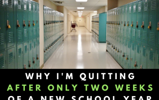 Why I'm Quitting after only Two Weeks of a New School Year