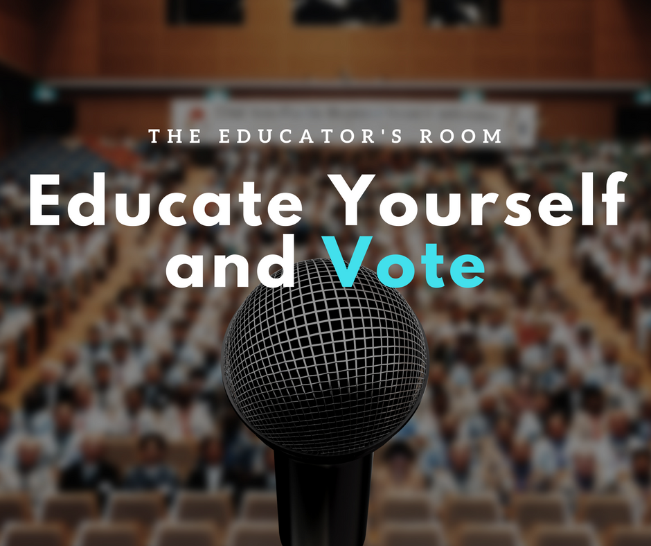 Educate Yourself and Vote | The Educators Room