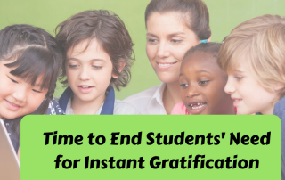 time-to-end-students-need-for-instant-gratification-1