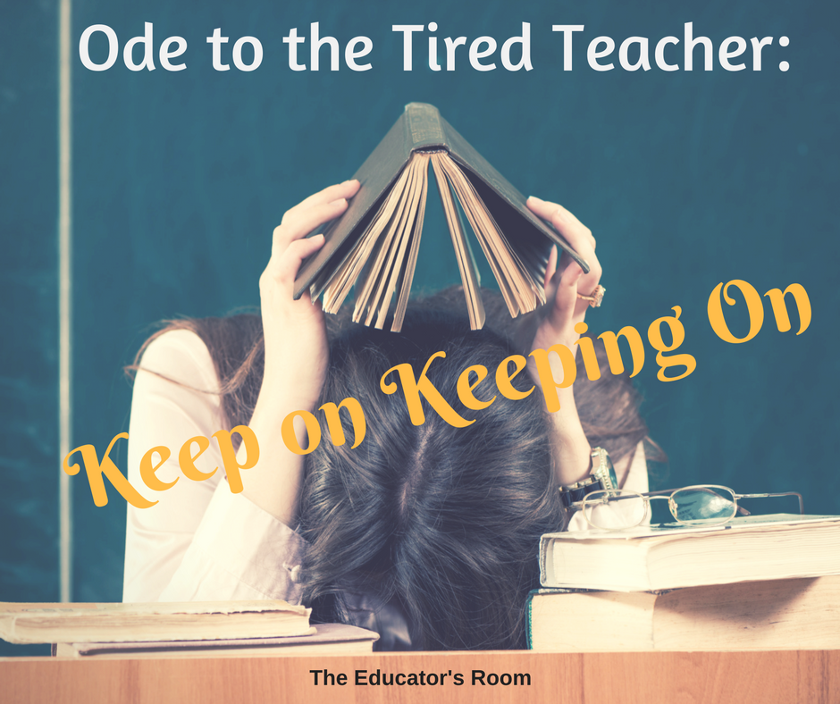 ode-to-the-tired-teacher-keep-on-keeping-on