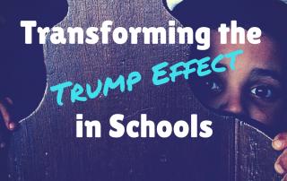 transforming-the-trump-effect-in-schools