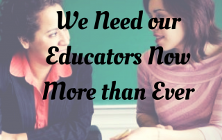 we-need-our-educators-now-more-than-ever