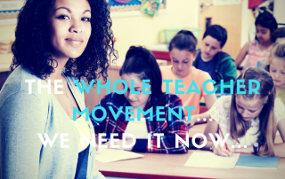 the-whole-teacher-movement-we-need-it-now