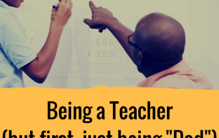 Being a Teacher & Dad