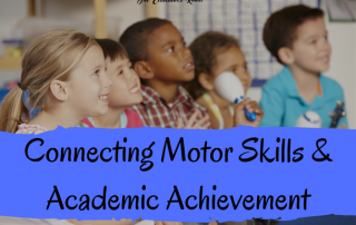 Connecting Motor Skills & Academic Achievement