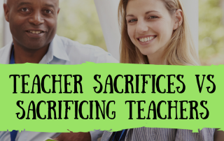 Teacher Sacrifices v Sacrificing Teachers