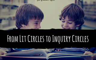 From Lit Circles to Inquiry Circles