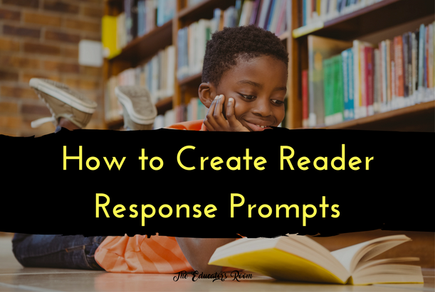 How to Create Reader Response Prompts | The Educators Room