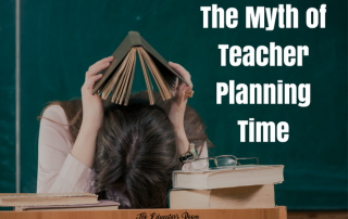 The Myth of Teacher Planning Time
