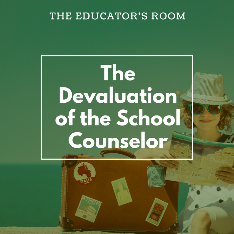The Devaluation of the School Counselor | The Educators Room