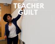 Teacher Guilt