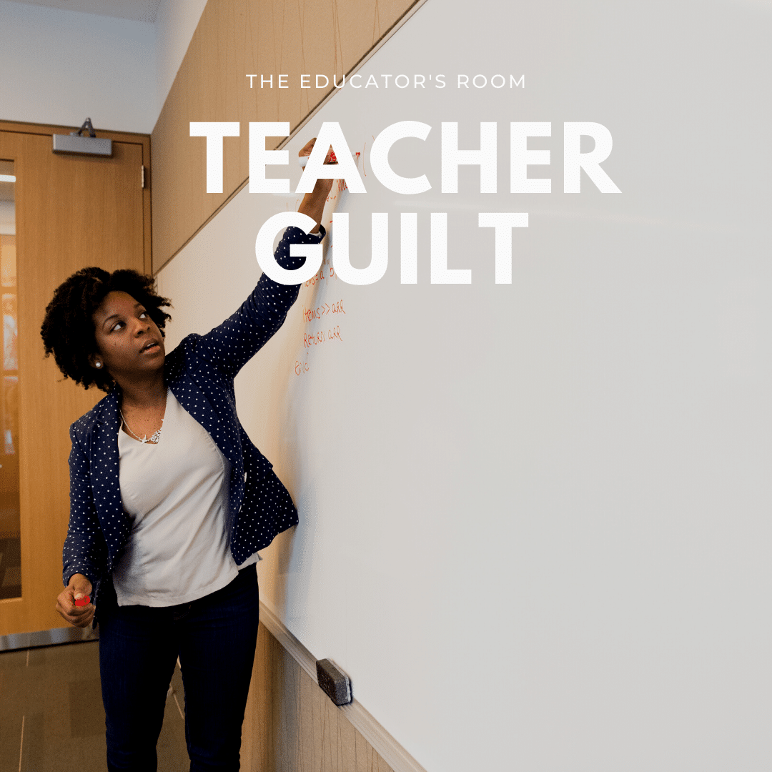 Teacher Guilt