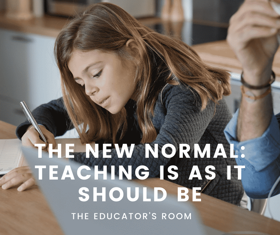 The New Normal Teaching Is As It Should Be The Educators Room