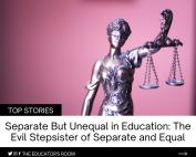 Separate but Unequal