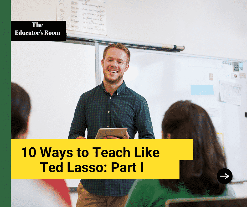 10 Ways to Teach Like Ted Lasso: Part I